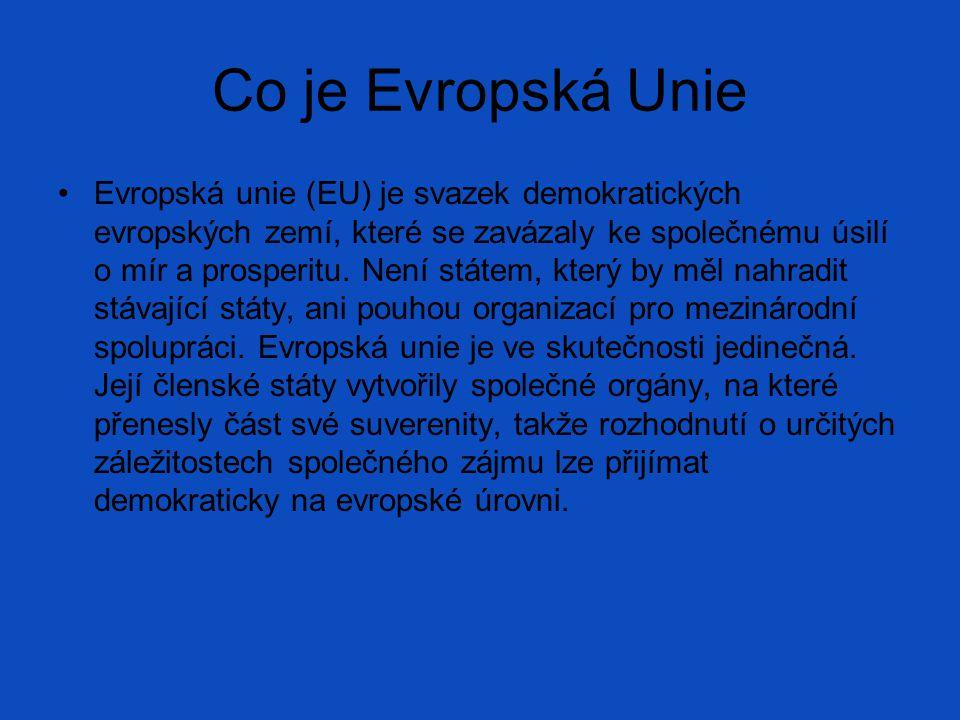 Co je Evropská Unie Evropská unie (EU) je svazek demokratických evropských zemí, které se zavázaly ke společnému úsilí o mír a prosperitu. Není státem
