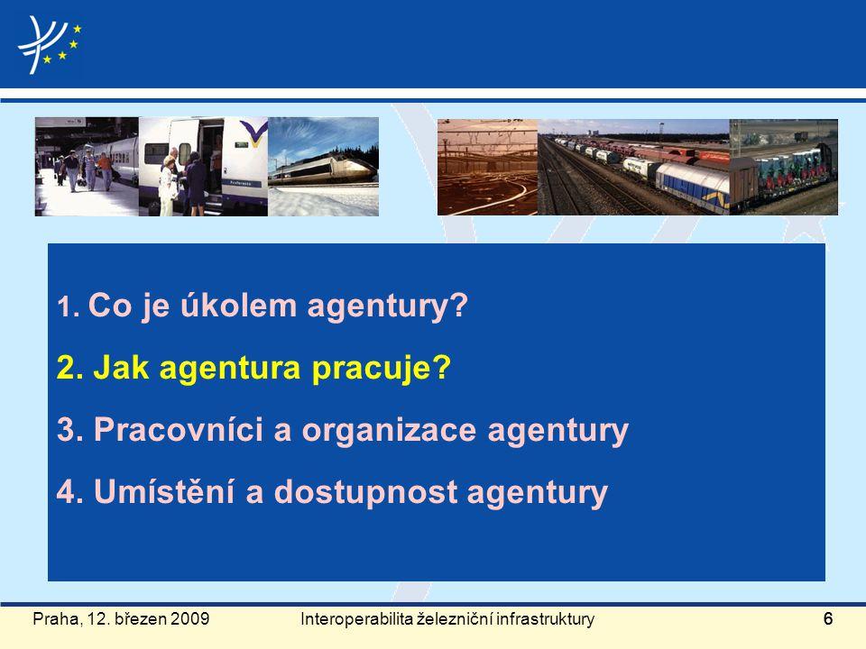 Praha, 12. březen 2009666 1. Co je úkolem agentury? 2. Jak agentura pracuje? 3. Pracovníci a organizace agentury 4. Umístění a dostupnost agentury Int