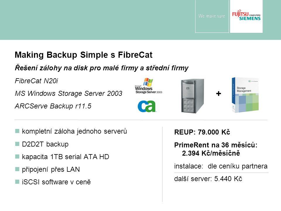 Making Backup Simple s FibreCat Řešení zálohy na disk pro malé firmy a střední firmy FibreCat N20i MS Windows Storage Server 2003 ARCServe Backup r11.5 kompletní záloha jednoho serverů D2D2T backup kapacita 1TB serial ATA HD připojení přes LAN iSCSI software v ceně REUP: 79.000 Kč PrimeRent na 36 měsíců: 2.394 Kč/měsíčně instalace: dle ceníku partnera další server: 5.440 Kč +