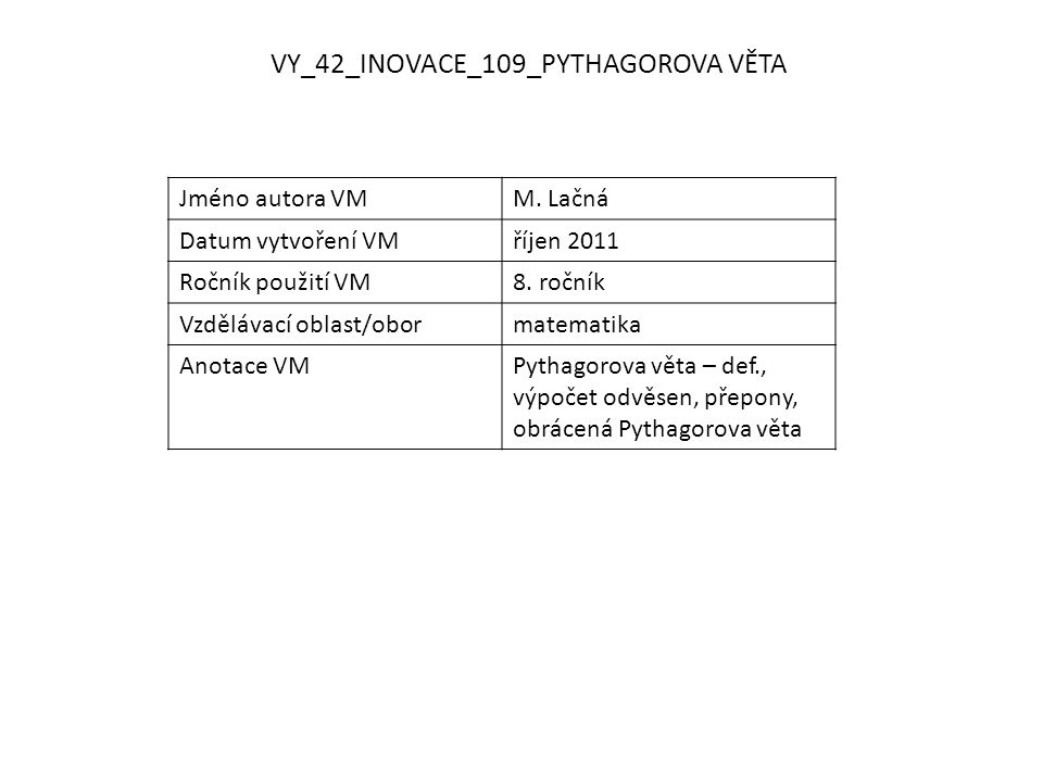 VY_42_INOVACE_109_PYTHAGOROVA VĚTA Jméno autora VMM.
