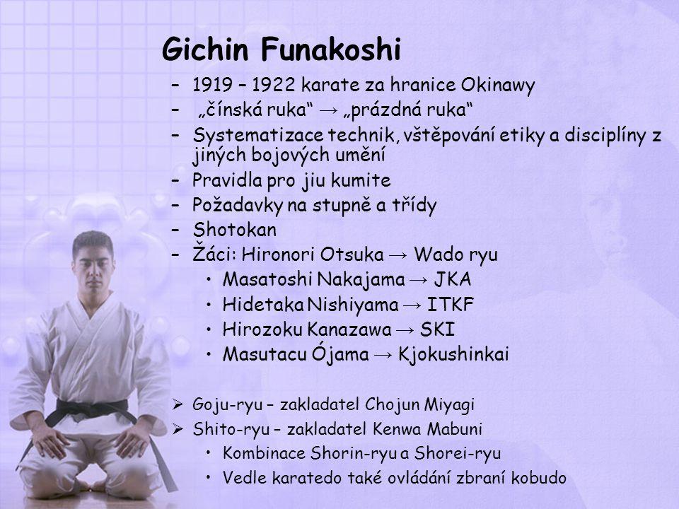 """Gichin Funakoshi –1919 – 1922 karate za hranice Okinawy – """"čínská ruka"""" → """"prázdná ruka"""" –Systematizace technik, vštěpování etiky a disciplíny z jinýc"""