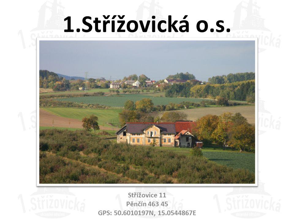 1.Střížovická o.s. Střížovice 11 Pěnčín 463 45 GPS: 50.6010197N, 15.0544867E