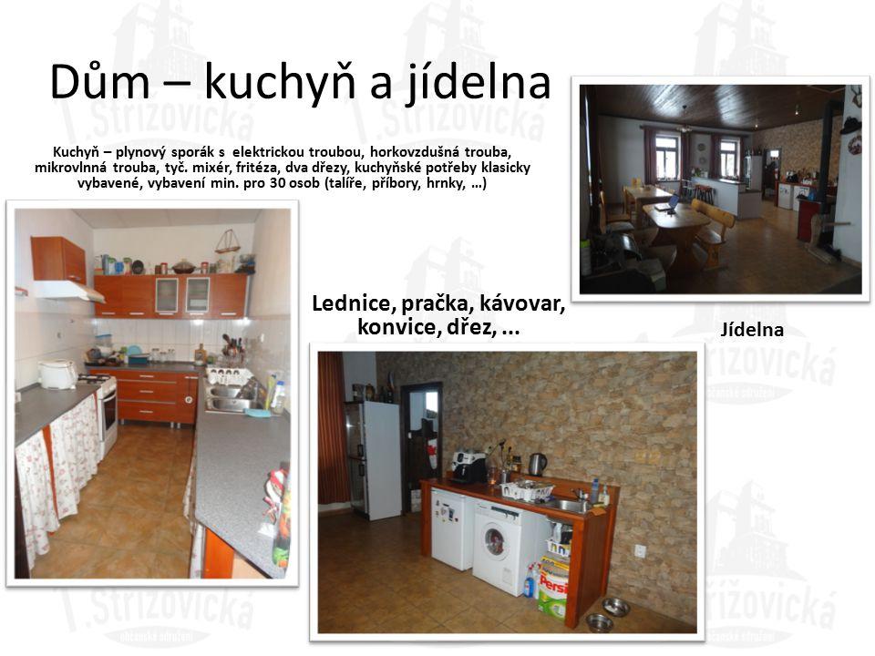 Dům – kuchyň a jídelna Kuchyň – plynový sporák s elektrickou troubou, horkovzdušná trouba, mikrovlnná trouba, tyč. mixér, fritéza, dva dřezy, kuchyňsk