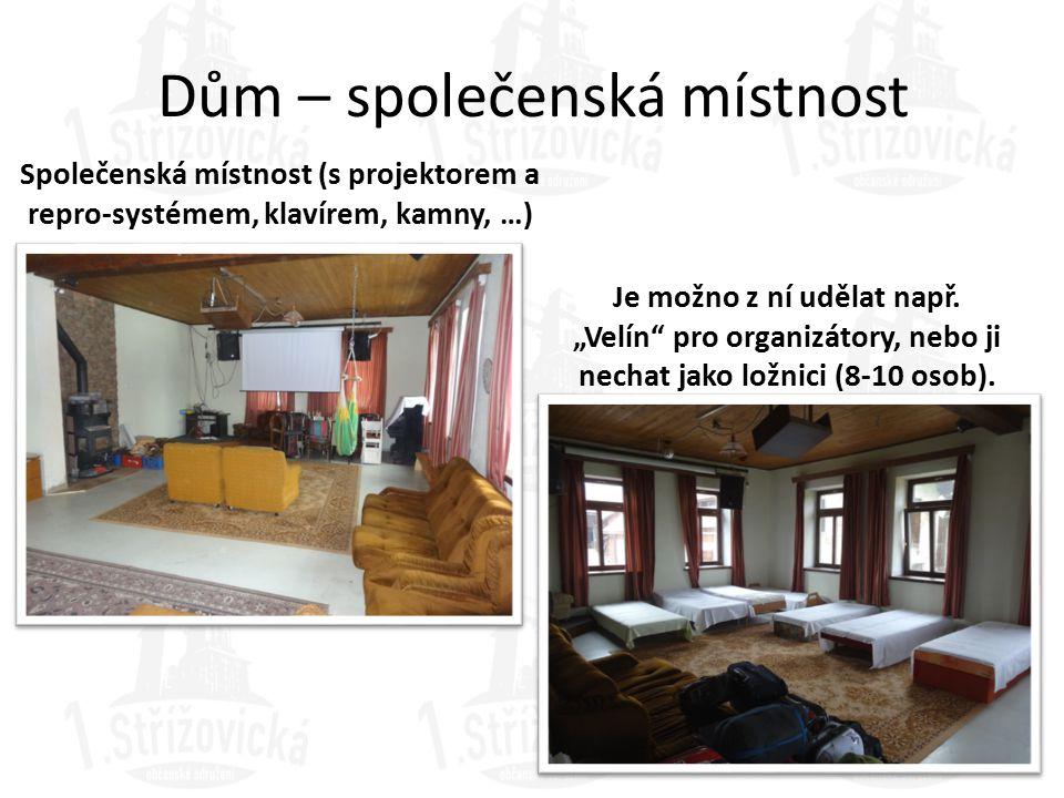 """Dům – společenská místnost Společenská místnost (s projektorem a repro-systémem, klavírem, kamny, …) Je možno z ní udělat např. """"Velín"""" pro organizáto"""