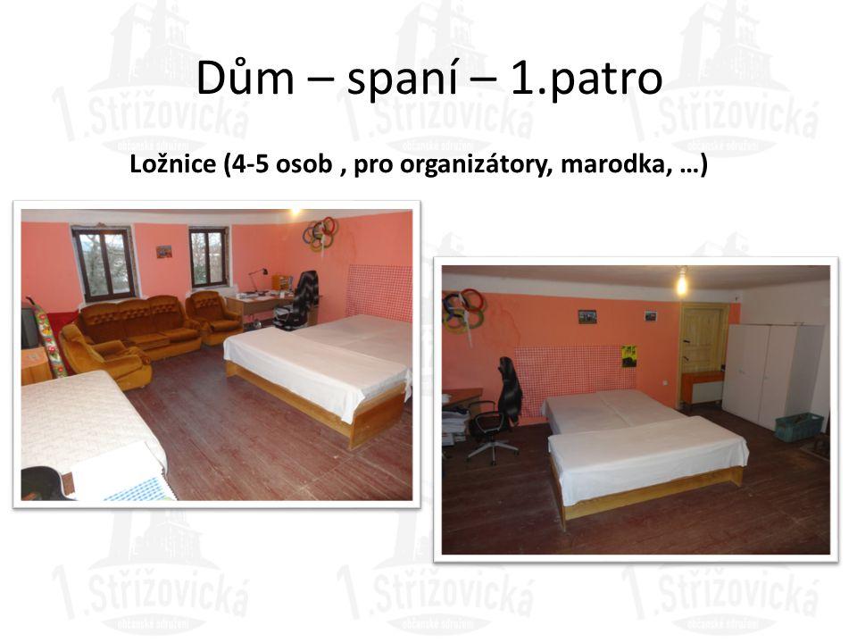 Dům – spaní – 1.patro Ložnice (4-5 osob, pro organizátory, marodka, …)
