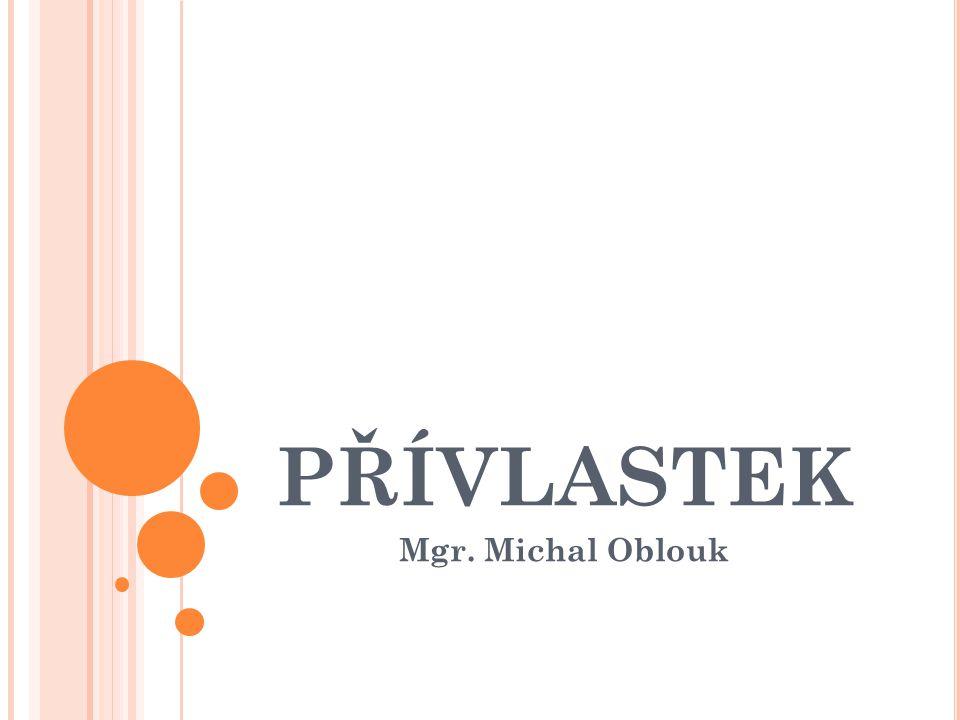 PŘÍVLASTEK Mgr. Michal Oblouk