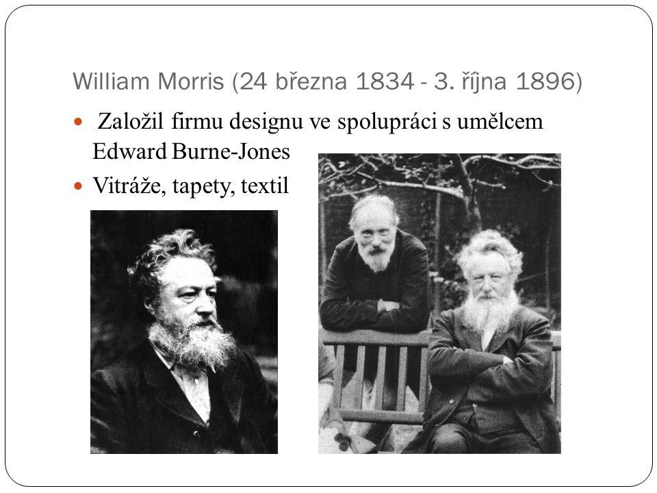 William Morris (24 března 1834 - 3. října 1896) Založil firmu designu ve spolupráci s umělcem Edward Burne-Jones Vitráže, tapety, textil