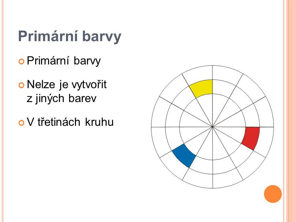 Primární barvy Nelze je vytvořit z jiných barev V třetinách kruhu