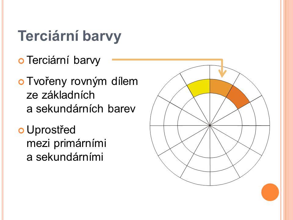 Terciární barvy Tvořeny rovným dílem ze základních a sekundárních barev Uprostřed mezi primárními a sekundárními