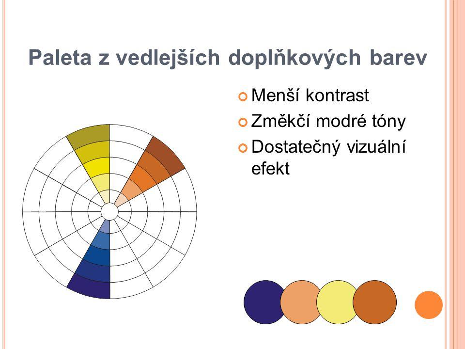 Paleta z vedlejších doplňkových barev Menší kontrast Změkčí modré tóny Dostatečný vizuální efekt
