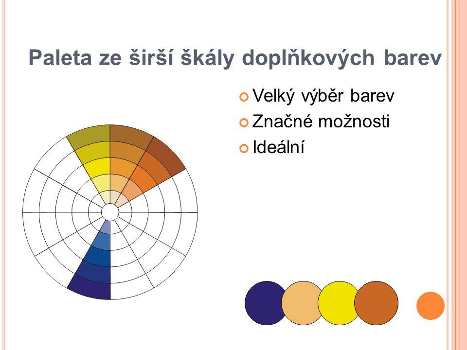 Paleta ze širší škály doplňkových barev Velký výběr barev Značné možnosti Ideální