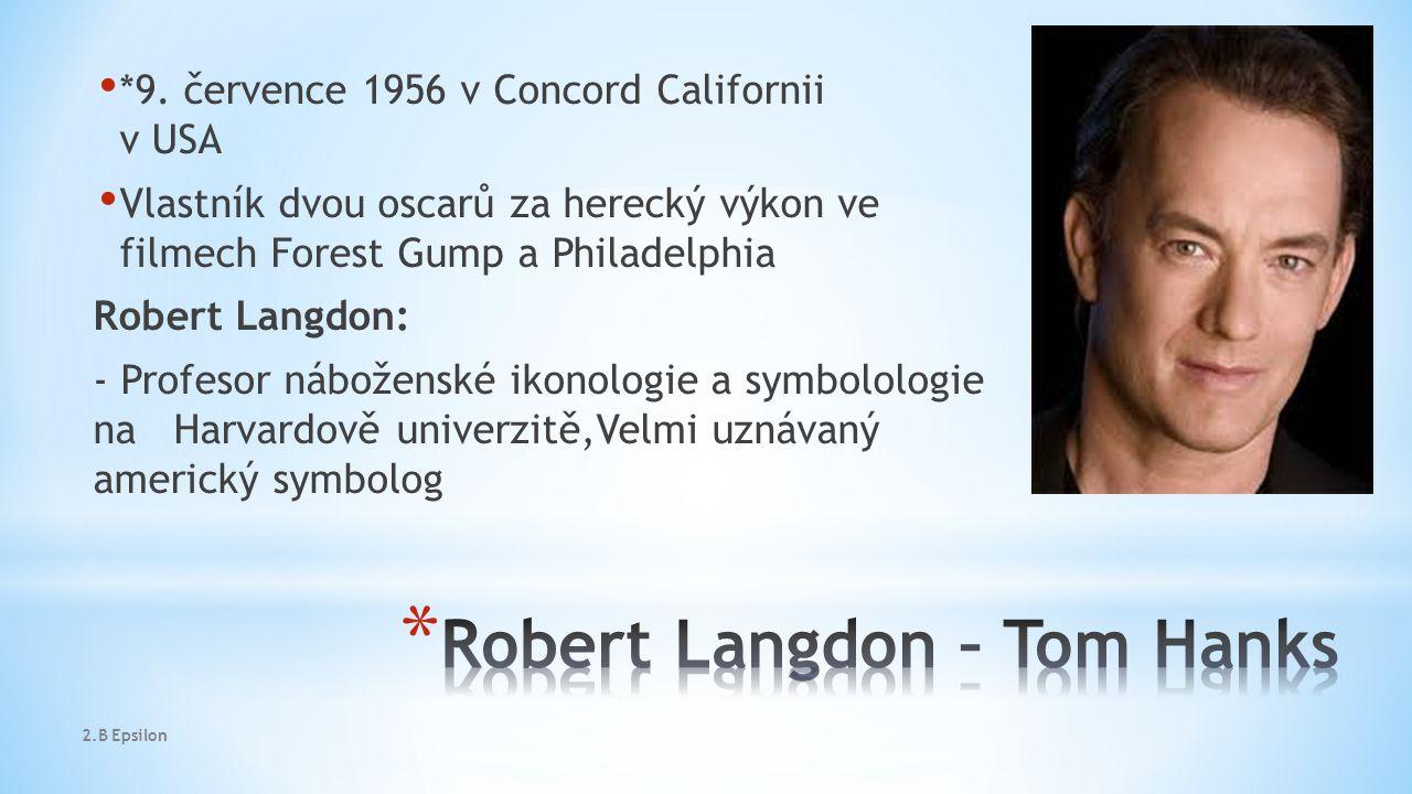 *9. července 1956 v Concord Californii v USA Vlastník dvou oscarů za herecký výkon ve filmech Forest Gump a Philadelphia Robert Langdon: - Profesor ná