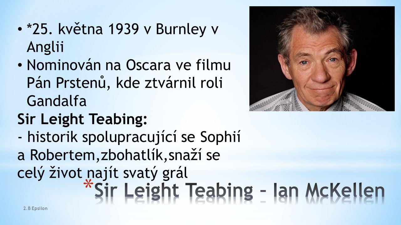 *25. května 1939 v Burnley v Anglii Nominován na Oscara ve filmu Pán Prstenů, kde ztvárnil roli Gandalfa Sir Leight Teabing: - historik spolupracující