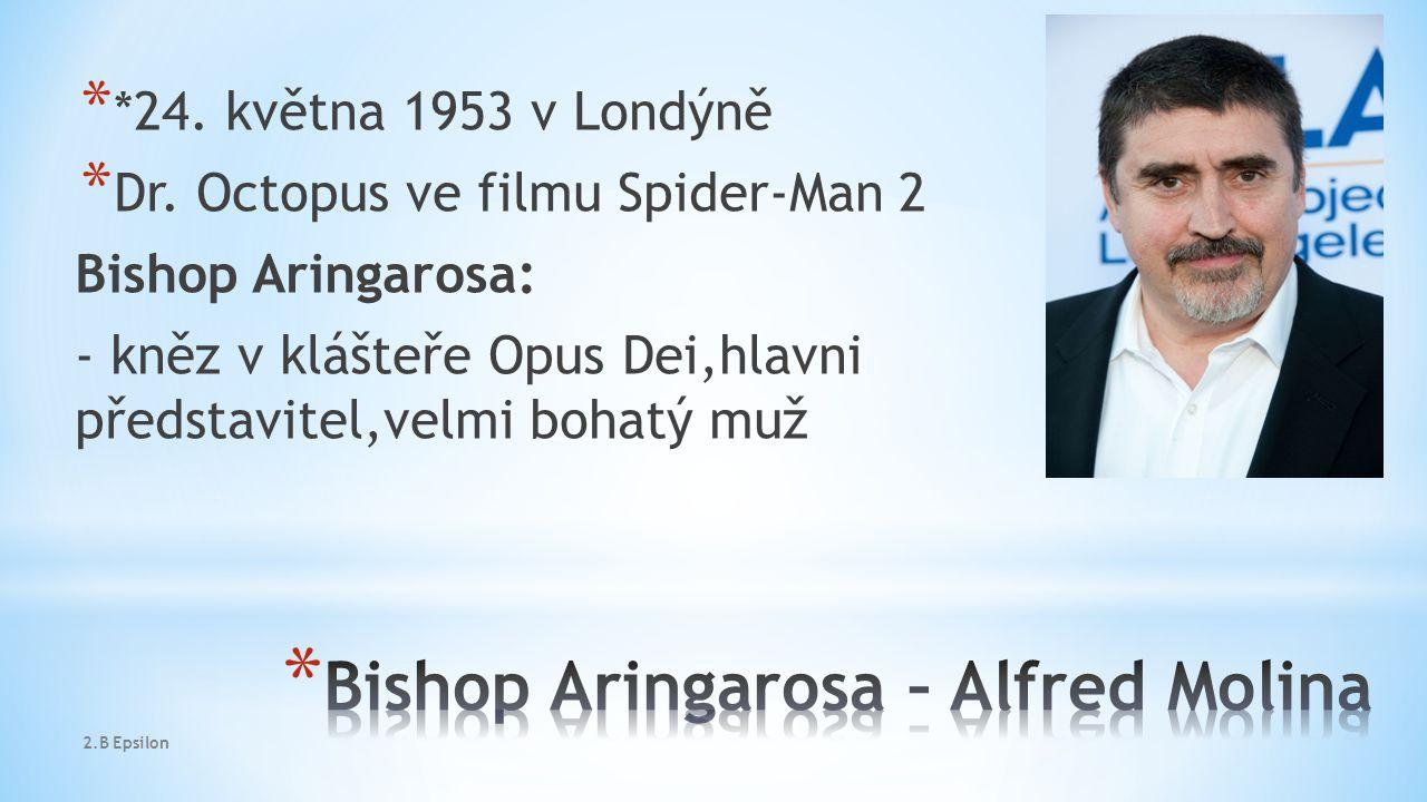 * *24.května 1953 v Londýně * Dr.
