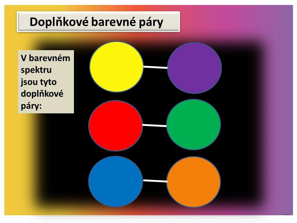 ©c.zuk Doplňkové barevné páry V barevném spektru jsou tyto doplňkové páry: