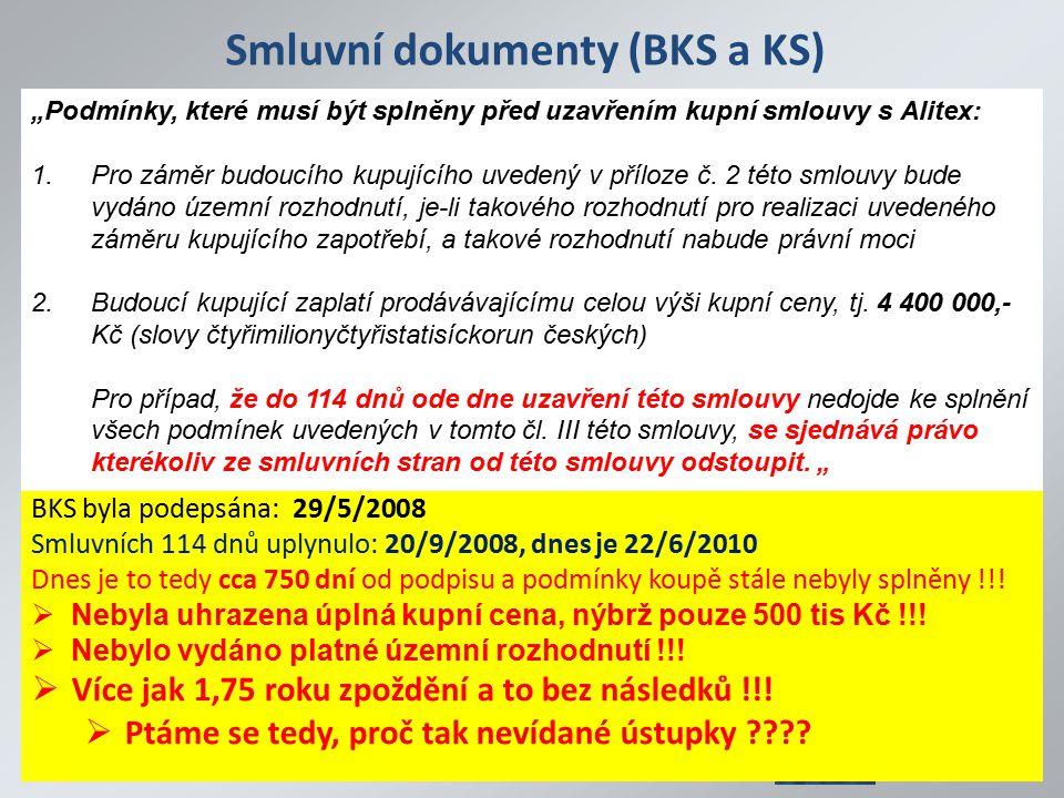 """Smluvní dokumenty (BKS a KS) """"Podmínky, které musí být splněny před uzavřením kupní smlouvy s Alitex: 1.Pro záměr budoucího kupujícího uvedený v příloze č."""