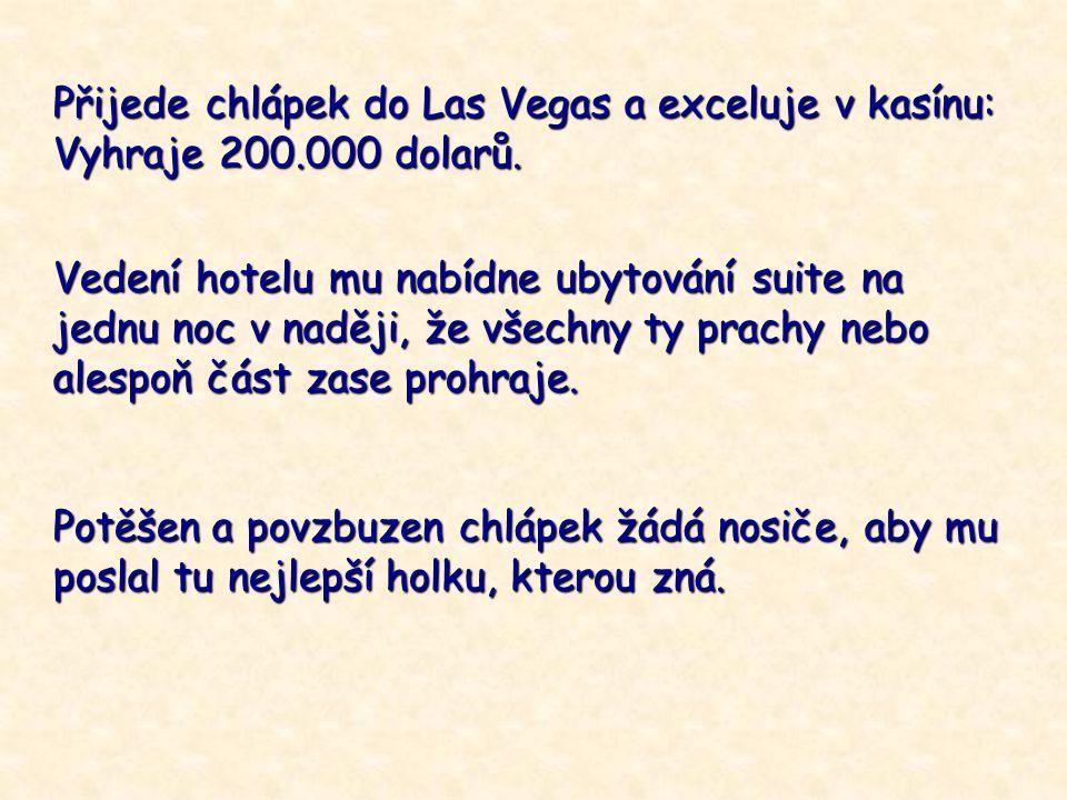 Přijede chlápek do Las Vegas a exceluje v kasínu: Vyhraje 200.000 dolarů.