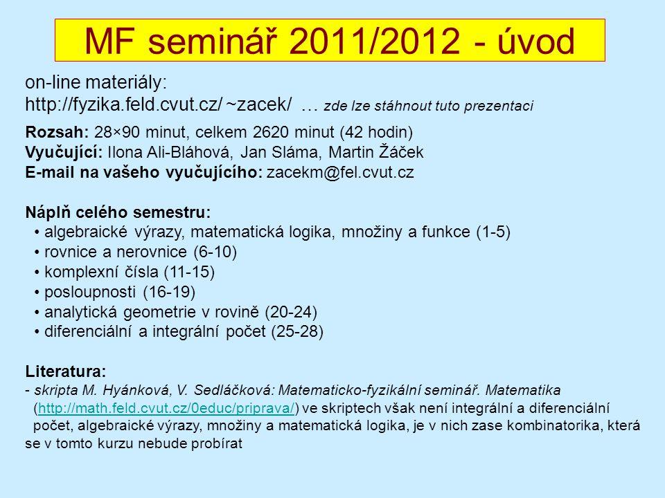 MF seminář 2011/2012 - úvod on-line materiály: http://fyzika.feld.cvut.cz/ ~zacek/ … zde lze stáhnout tuto prezentaci Rozsah: 28×90 minut, celkem 2620