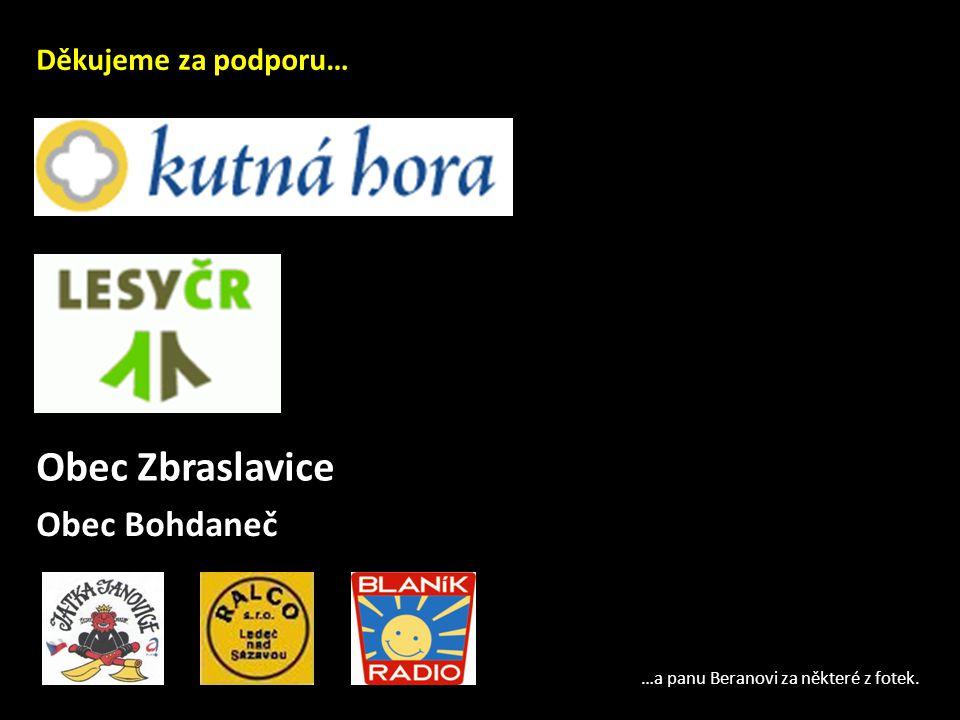 Děkujeme za podporu… Obec Zbraslavice Obec Bohdaneč …a panu Beranovi za některé z fotek.