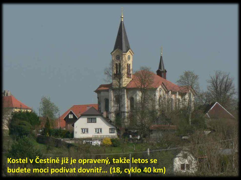 Kostel v Čestíně již je opravený, takže letos se budete moci podívat dovnitř… (18, cyklo 40 km)