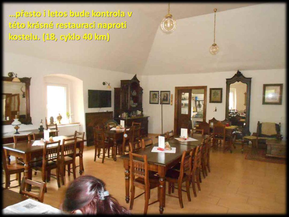 …přesto i letos bude kontrola v této krásné restauraci naproti kostelu. (18, cyklo 40 km)