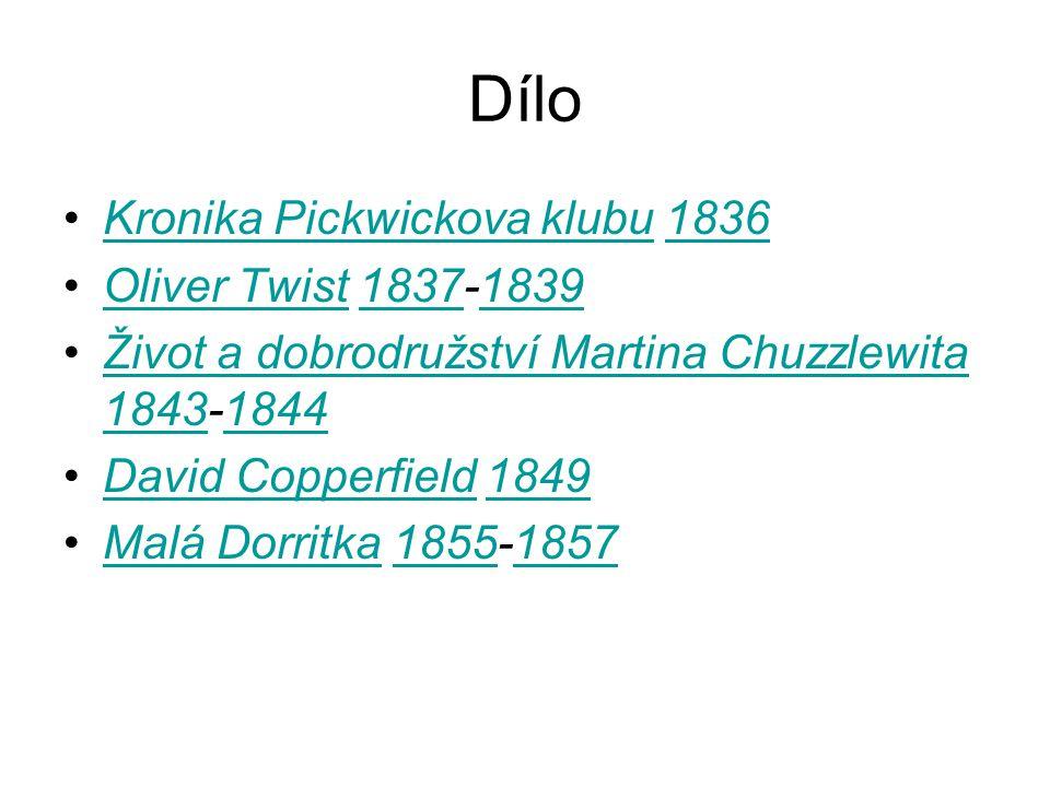Dílo Kronika Pickwickova klubu 1836Kronika Pickwickova klubu1836 Oliver Twist 1837-1839Oliver Twist18371839 Život a dobrodružství Martina Chuzzlewita