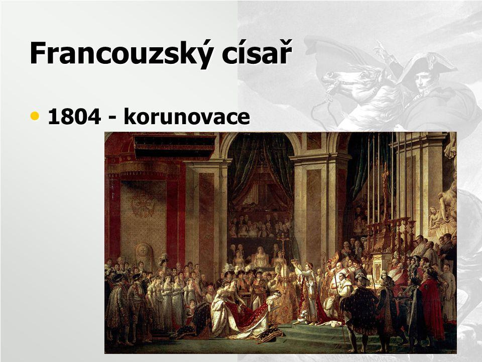 Francouzský císař 1804 - korunovace 1804 - korunovace