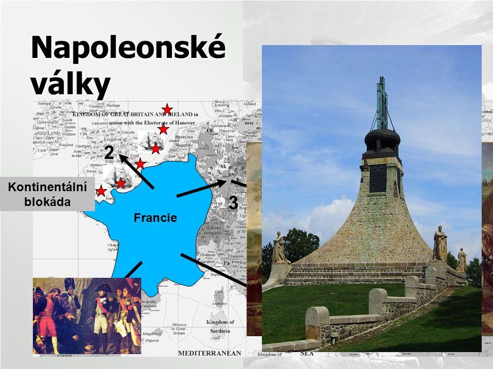 Napoleonské války Francie 2 Kontinentální blokáda 3 Slavkov (1805) = bitva tří císařů 4 1