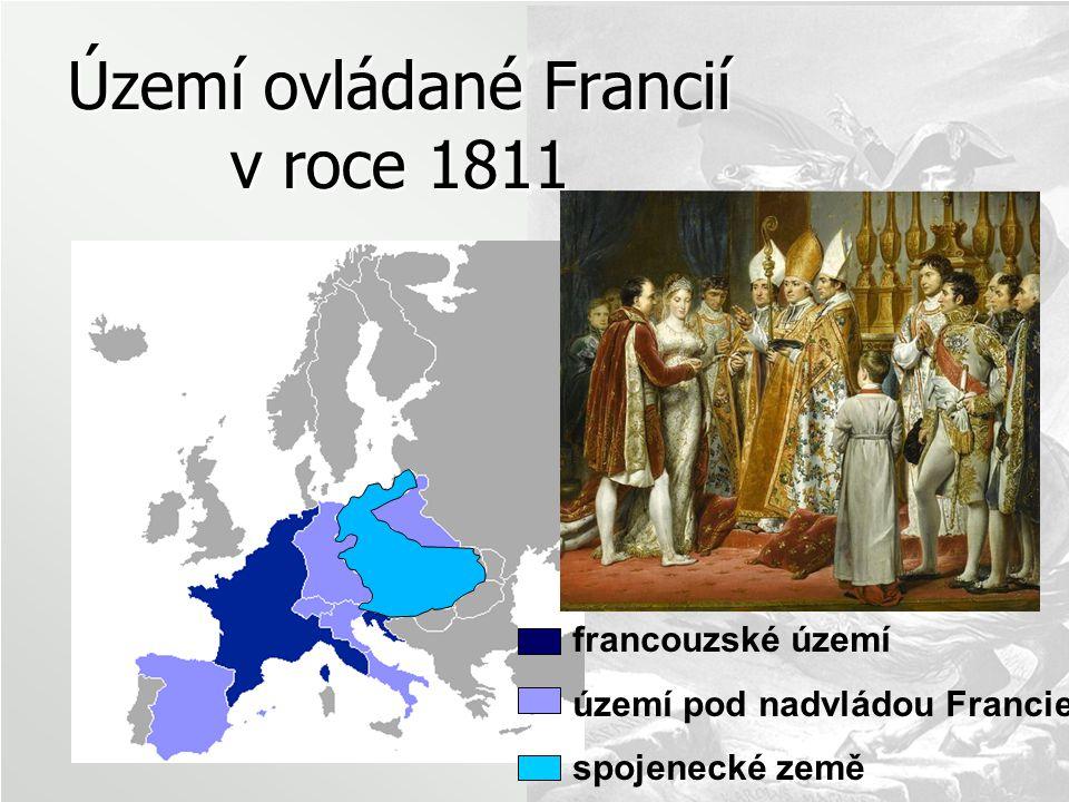 Území ovládané Francií v roce 1811 francouzské území území pod nadvládou Francie spojenecké země - největší rozmach říše - sňatek s rakouskou princeznou Marií Luisou