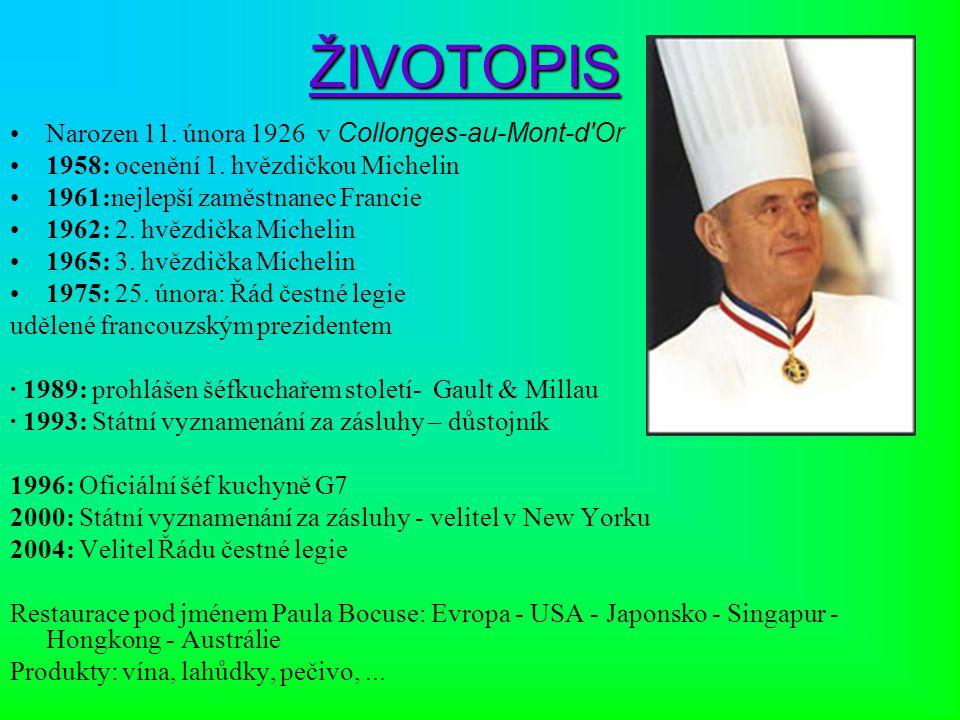 ŽIVOTOPIS Narozen 11. února 1926 v Collonges-au-Mont-d'Or 1958: ocenění 1. hvězdičkou Michelin 1961:nejlepší zaměstnanec Francie 1962: 2. hvězdička Mi