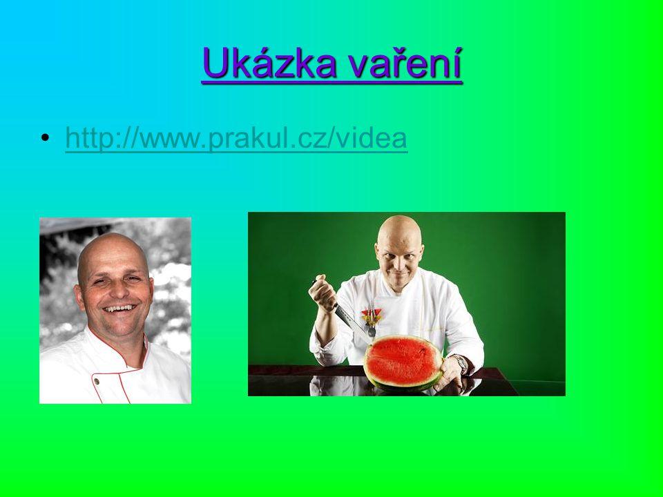 Ukázka vaření http://www.prakul.cz/videa