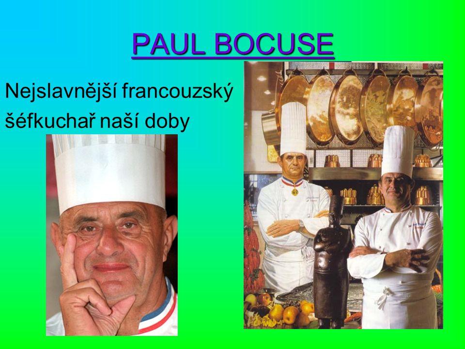 PAUL BOCUSE Nejslavnější francouzský šéfkuchař naší doby