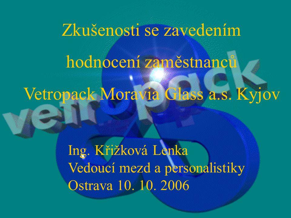 Zkušenosti se zavedením hodnocení zaměstnanců Vetropack Moravia Glass a.s.