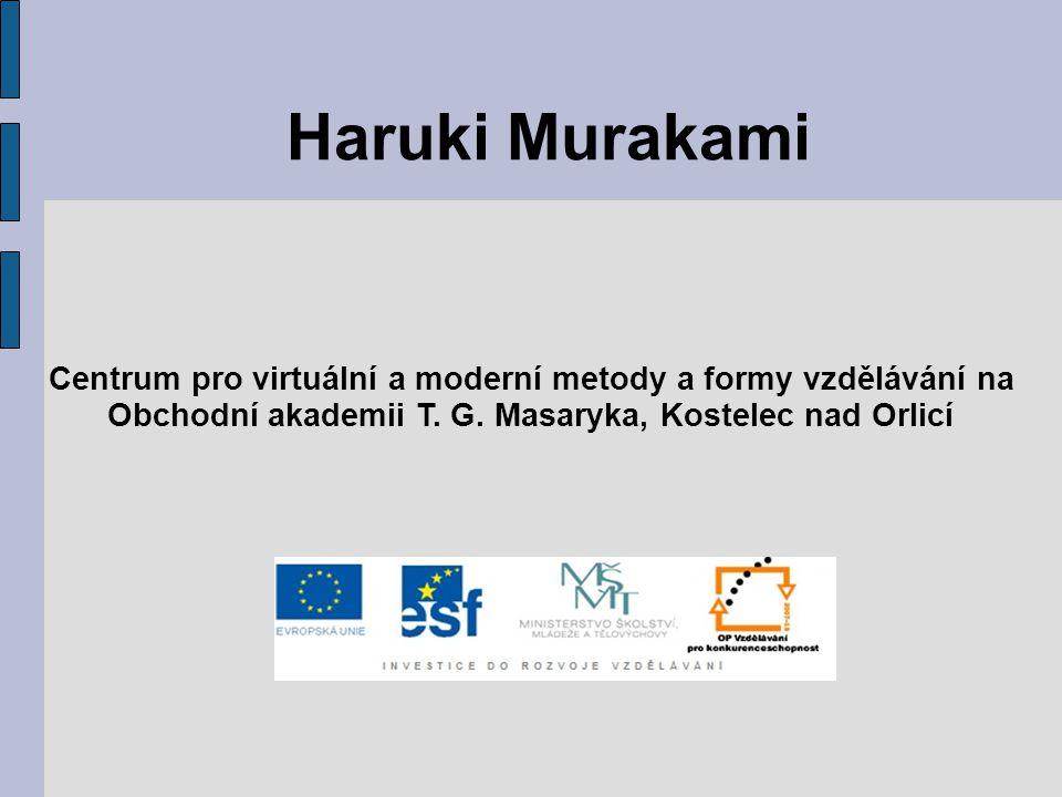 Haruki Murakami Centrum pro virtuální a moderní metody a formy vzdělávání na Obchodní akademii T.