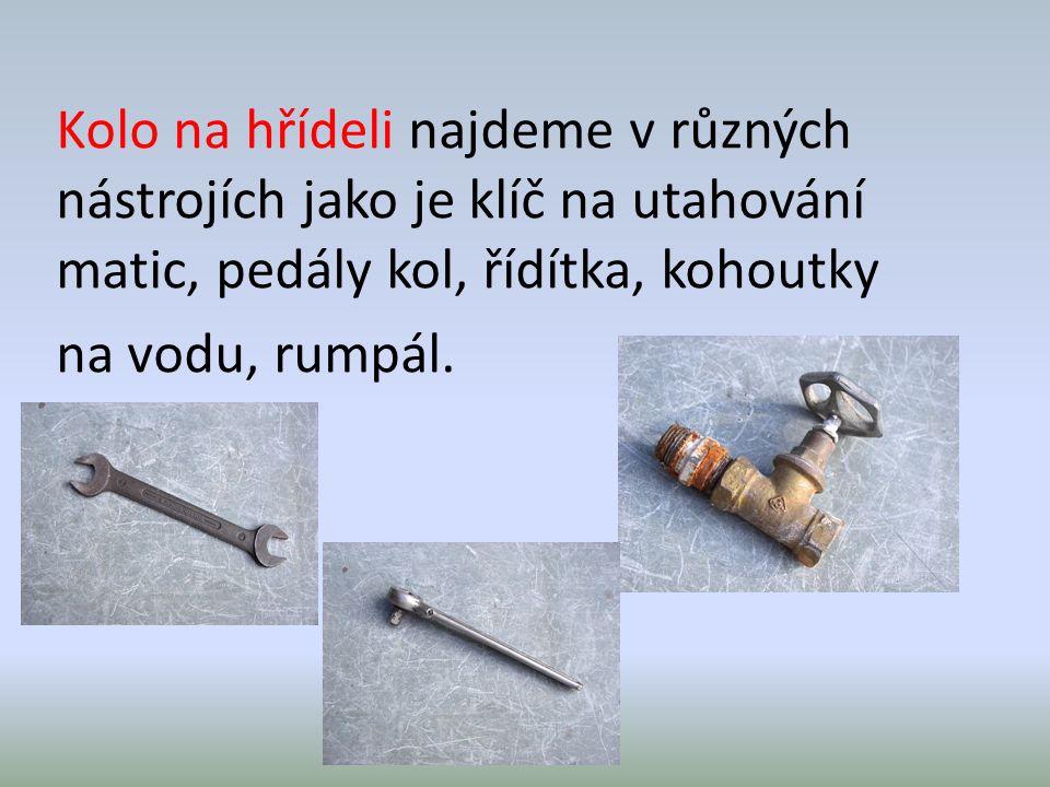 Kolo na hřídeli najdeme v různých nástrojích jako je klíč na utahování matic, pedály kol, řídítka, kohoutky na vodu, rumpál.