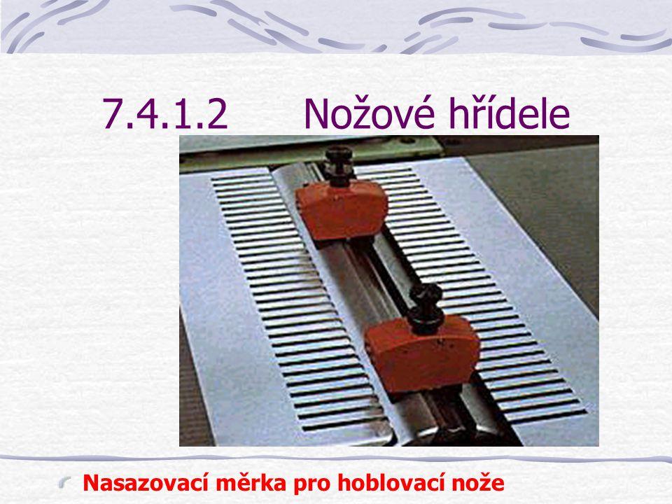 7.4.1.2Nožové hřídele Nastavení hoblovacího nože