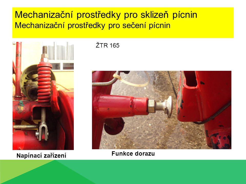 Mechanizační prostředky pro sklizeň pícnin Mechanizační prostředky pro sečení pícnin ŽTR 165 Napínací zařízení Funkce dorazu