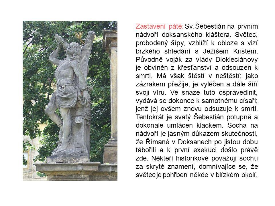 Zastavení páté: Sv. Šebestián na prvnim nádvoří doksanského kláštera.