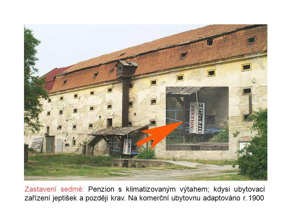 Zastavení sedmé: Penzion s klimatizovaným výtahem; kdysi ubytovací zařízení jeptišek a později krav.