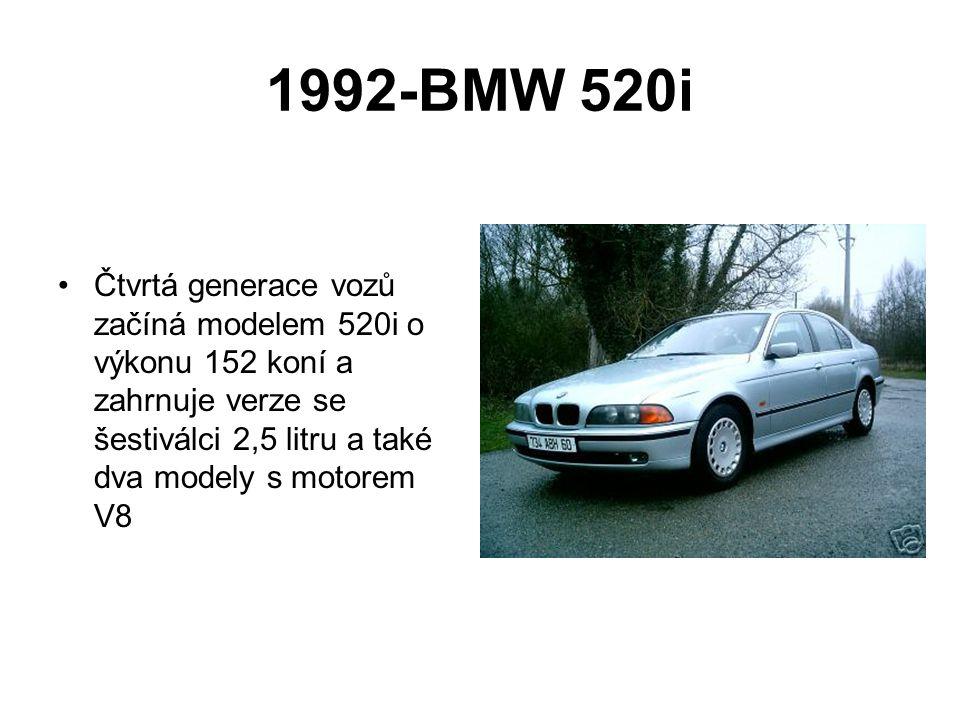 1992-BMW 520i Čtvrtá generace vozů začíná modelem 520i o výkonu 152 koní a zahrnuje verze se šestiválci 2,5 litru a také dva modely s motorem V8