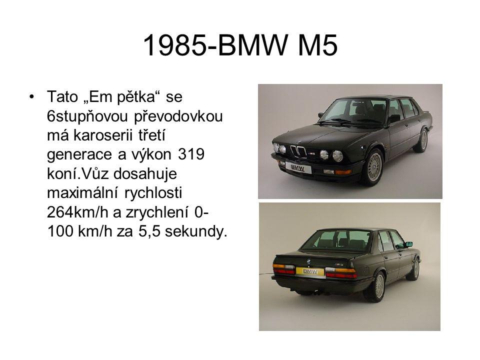 """1985-BMW M5 Tato """"Em pětka se 6stupňovou převodovkou má karoserii třetí generace a výkon 319 koní.Vůz dosahuje maximální rychlosti 264km/h a zrychlení 0- 100 km/h za 5,5 sekundy."""
