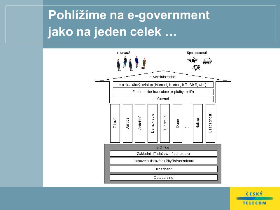 Pohlížíme na e-government jako na jeden celek …