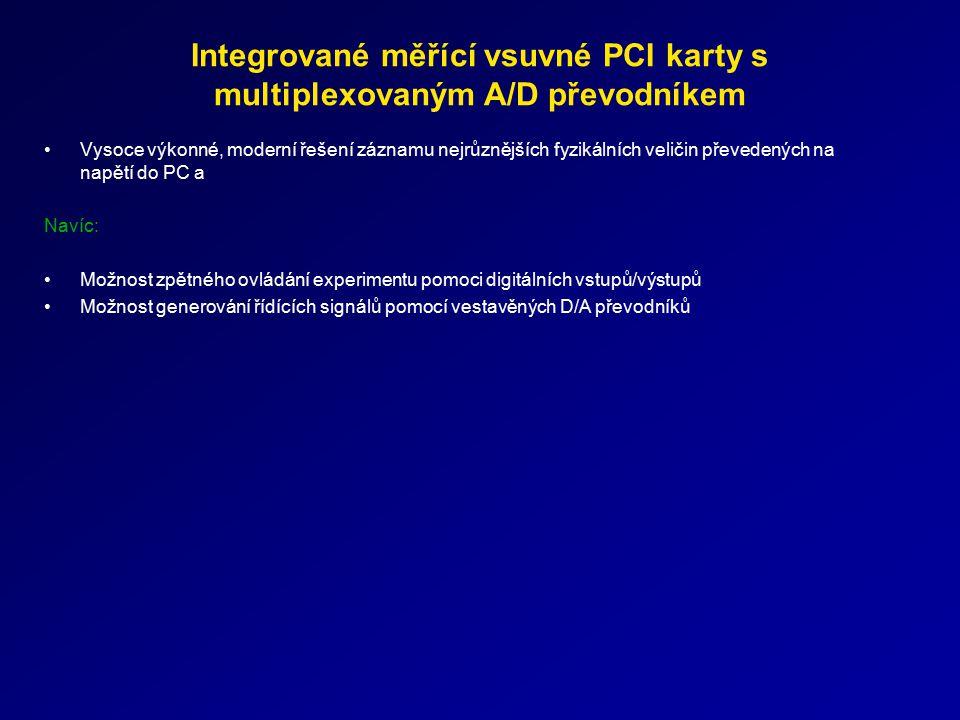 Integrované měřící vsuvné PCI karty s multiplexovaným A/D převodníkem Vysoce výkonné, moderní řešení záznamu nejrůznějších fyzikálních veličin převede
