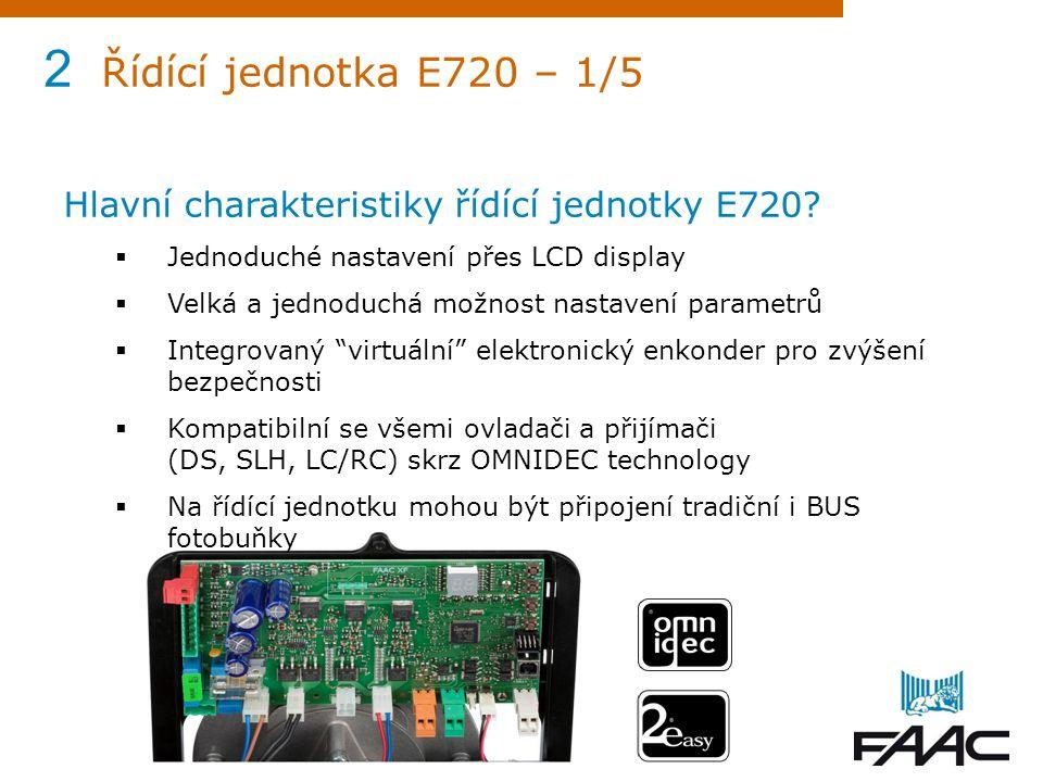 2 Řídící jednotka E720 – 1/5 Hlavní charakteristiky řídící jednotky E720?  Jednoduché nastavení přes LCD display  Velká a jednoduchá možnost nastave