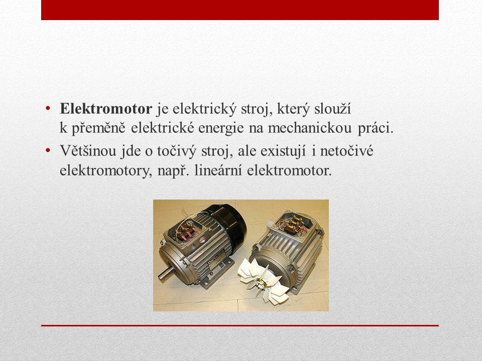 Elektromotor je elektrický stroj, který slouží k přeměně elektrické energie na mechanickou práci. Většinou jde o točivý stroj, ale existují i netočivé