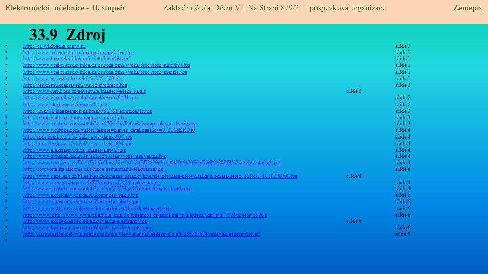 33.9 Zdroj http://cs.wikipedia.org/wiki/ slide 3 http://cs.wikipedia.org/wiki/ http://www.saker.cz/saker/images/imgnz2_big.jpgslide 1 http://www.saker