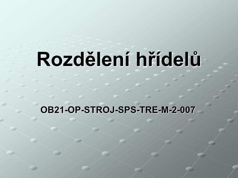 OB21-OP-STROJ-SPS-TRE-M-2-007 Rozdělení hřídelů