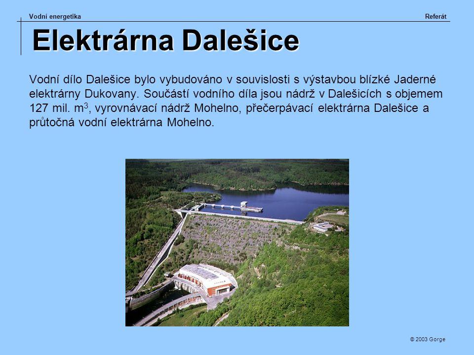 Vodní energetikaReferát © 2003 Gorge Elektrárna Dalešice Vodní dílo Dalešice bylo vybudováno v souvislosti s výstavbou blízké Jaderné elektrárny Dukov