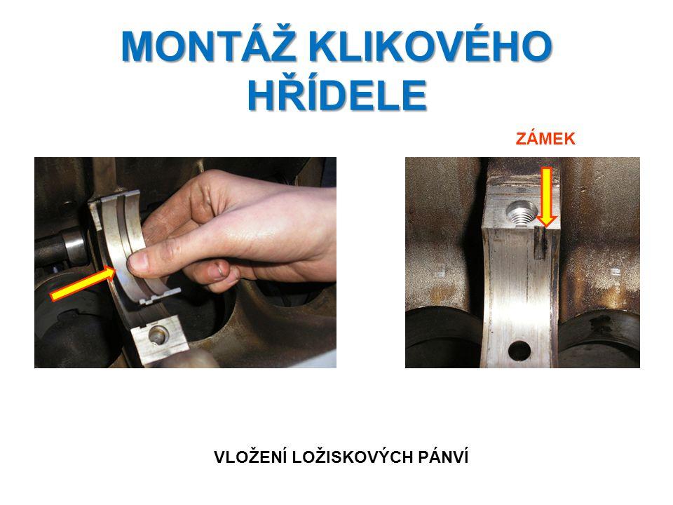 KONTROLNÍ OTÁZKY 1.Co je nutné zajistit před montáží klikového hřídele.