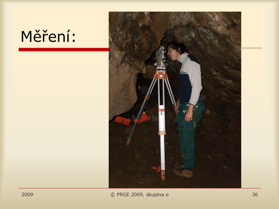 2009© PRGE 2009, skupina e36 Měření:
